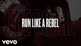 The Score - Run Like A Rebel (Lyric Video)