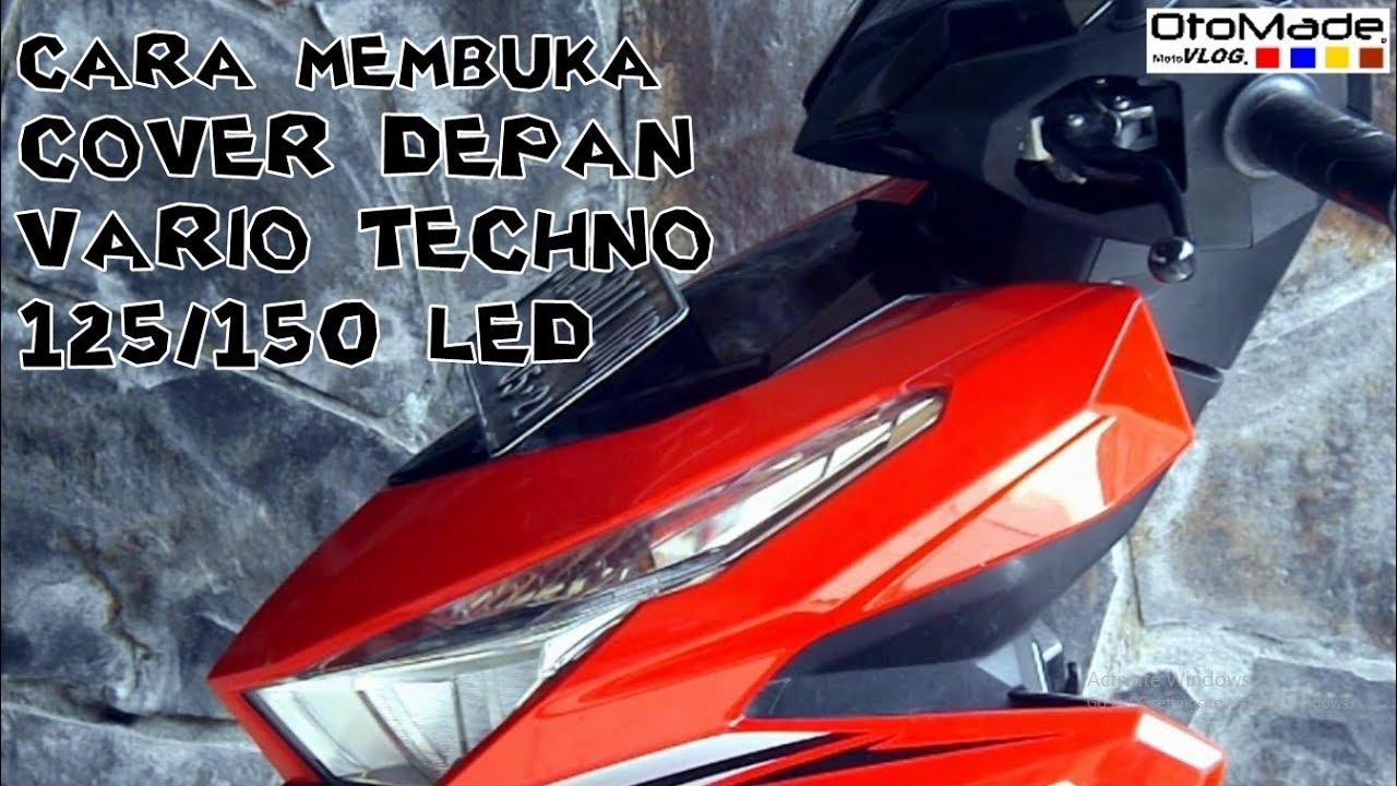 Cara Buka Cover Depan Vario Techno 125 150 LED YouTube