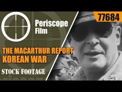 THE MACARTHUR REPORT   KOREAN WAR  NEWSREEL  DOUGLAS MACARTHUR 77684