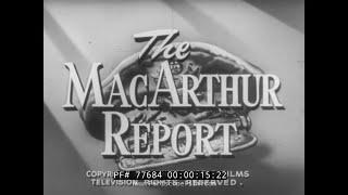 THE MACARTHUR REPORT   KOREAN WAR  NEWSREEL  DOUGLAS MACARTHUR 77684