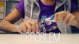 Problem - Ariana Grande ft. Iggy Az...