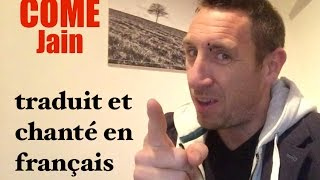 Jain - Come (traduction en francais) COVER