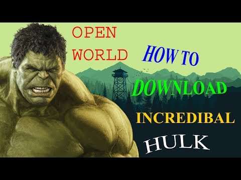 HOW TO DOWNLOAD INCREDIBAL HULK (OPEN WORLD) Work 1000%