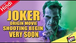 JOKER Origin Movie Shooting Begin Very Soon [Explained In Hindi]
