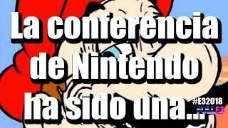 LA CONFERENCIA DE NINTENDO HA SIDO... - Full E3 - Reacciones E3 2018