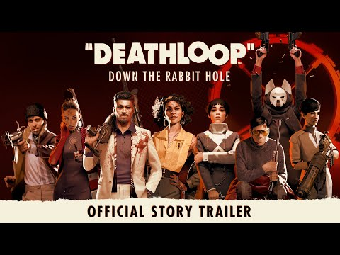 DEATHLOOP – Official Story Trailer: Down the Rabbit Hole