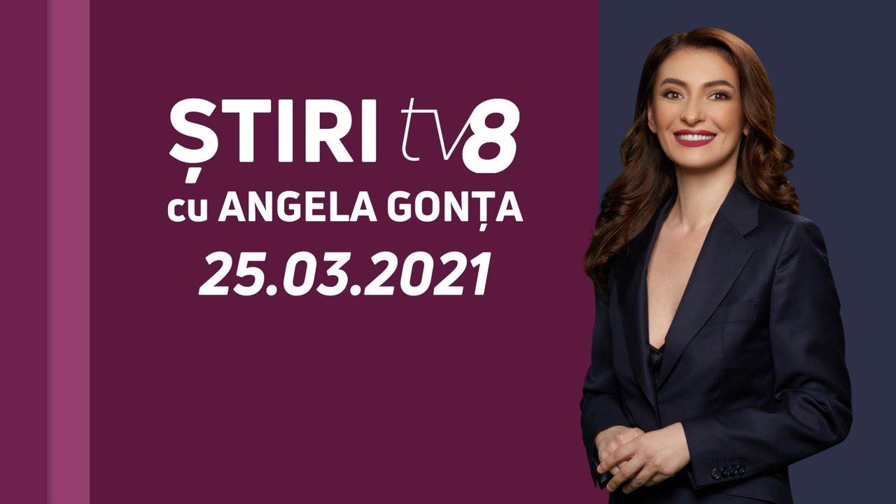 LIVE: Ştiri cu Angela Gonța / 25.03.2021 /