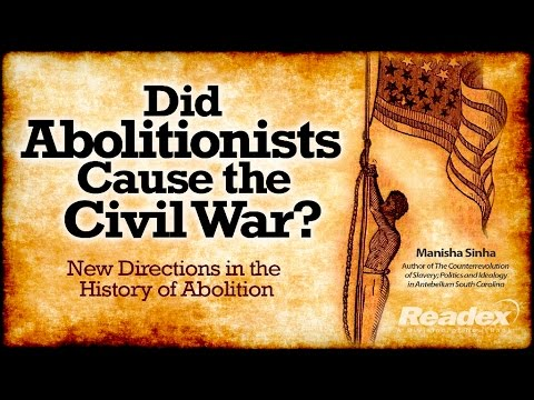 Did Abolitionists Cause the Civil War?