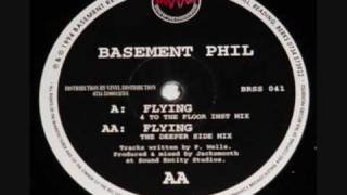 Basement Phil - Flying (4 To The Floor Mix)