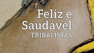 Baixar Feliz e Saudável - Tribalistas (lyric video)