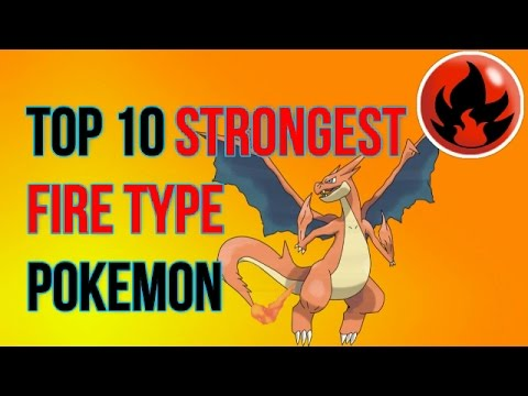Top 10 Strongest Non-Legendary Fire Type Pokemon ( base on total base stats)