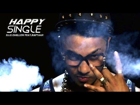 Happy Single | B.I.G Dhillon Feat.Raftaar| Lyrics | Syco TM