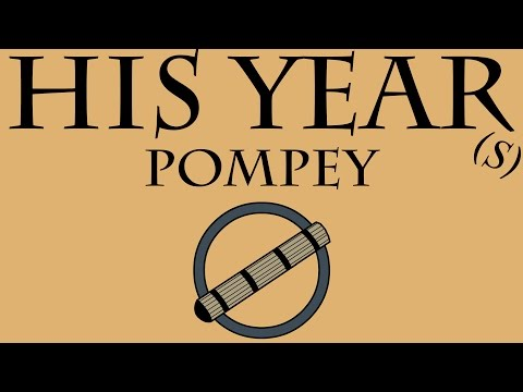 His Year(s): Pompey (56 to 52 B.C.E.)