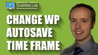 WordPress Autosave - How To Change The Autosave Time Frame | WP Learning Lab