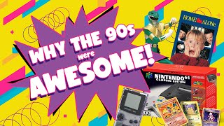 The 90s: The BEST DECADE to be a Kid!