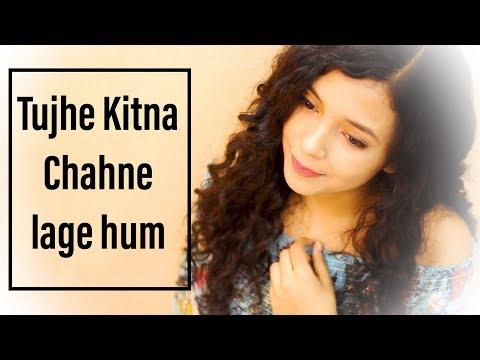 kabir-singh:-tujhe-kitna-chahne-lage-(-cover-)-|-female-version-|-shreya-karmakar-|-arijit-singh