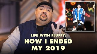 Life With Fluffy: How I Ended My 2019 | Gabriel Iglesias