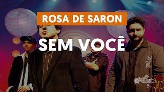 Sem Você - Rosa de Saron (aula de violão simplificada)