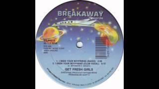 Get Fresh Girls - I See Your Boyfriend (Club Vocals Mix)