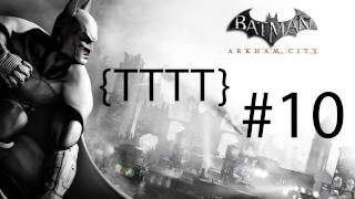 Batman Arkham City - Walkthrough Gameplay - Part 10 [HD] (X360/PS3/PC)