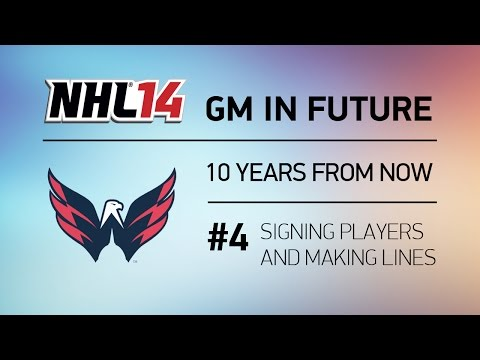 SIGNING PLAYERS AND MAKING LINES - NHL 14 Caps GM In Future - ep.4