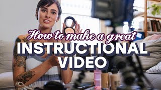 How to Make a GREAT Instructional Video