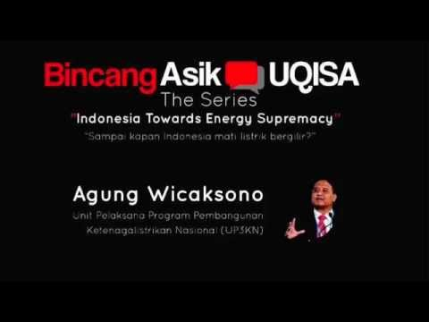Bincang Asik Uqisa the Series: Indonesia Towards Energy Supremacy