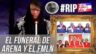 ¿El funeral de Arena y el FMLN? ¿Cuál es el futuro de ambos partidos? - SOY JOSE YOUTUBER