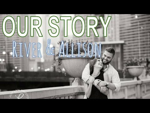OUR STORY - River & Allison
