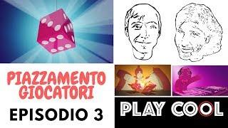 Playcool - Piazzamento giocatori - Episodio 3
