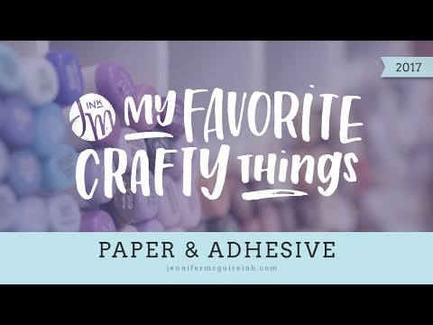 My Favorite Crafty Things 2017 -- Paper & Adhesive