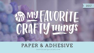 My Favorite Crafty Things 2017 -- Paper & Adhesive