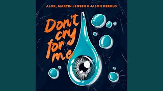 Play Don't Cry For Me (with Jason Derulo)