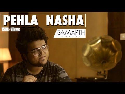 Pehla Nasha - Jo Jeeta Wohi Sikandar (Unplugged Cover)   SAMARTH SWARUP