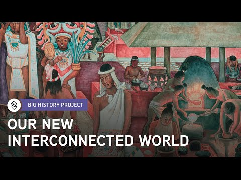 How Did the World Become Interconnected? | Big History Project
