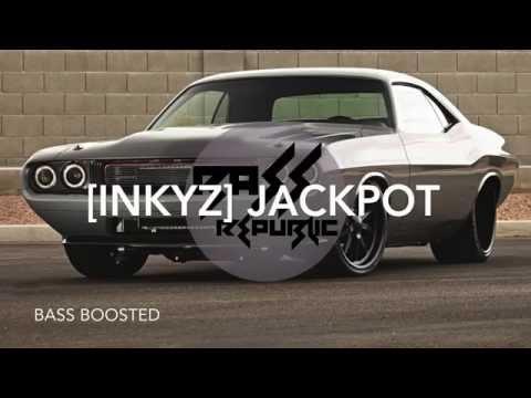 [Inkyz] Jackpot [BASS Boosted]
