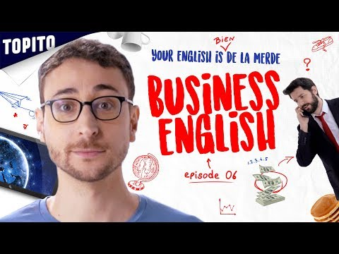 Your english is bien de la merde - Ep 05 : Business English
