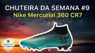 CHUTEIRA DA SEMANA #9- Nike Mercurial 360 CR7 (Verde/Preto)