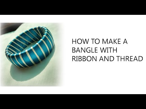 HOW TO MAKE A BANGLE WITH RIBBON AND THREAD K Creations - 22