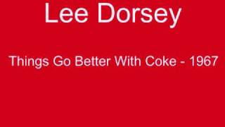 Lee Dorsey - Things go Better with Coke