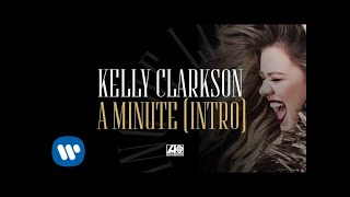 Kelly Clarkson - A Minute (Intro) [Official Audio] YouTube Videos