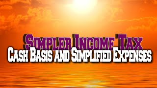 Simpler Income Tax   Cash Basis and Simplified Expenses