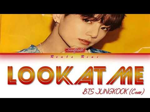 LOOK AT ME (full ver.) - BTS JUNGKOOK Cover (방탄소년단 정국) [Color Coded Lyrics/가사 HAN ROM INDO/INA]