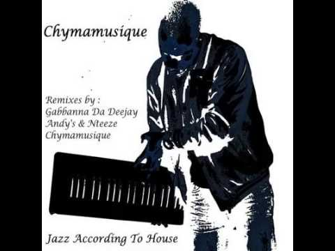 Chymamusique - Jazz According to House (Gabbana's Soulful Enterpretation)