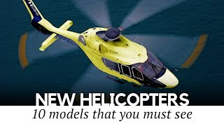 Top 10 New Helicopters Coming to Reinvent Vertical Lift Aircraft