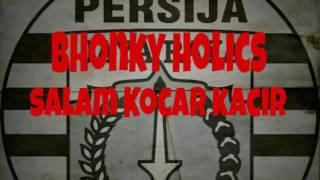 Bhonky Holics - Salam Kocar Kacir