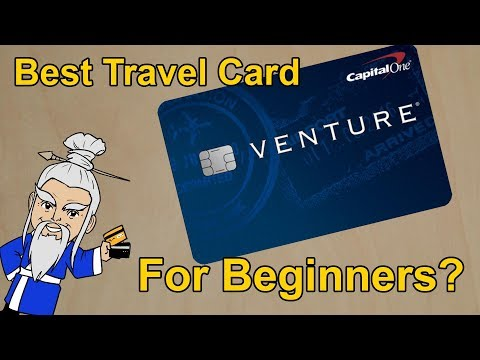 Capital One Venture Best Travel Card for Beginners?