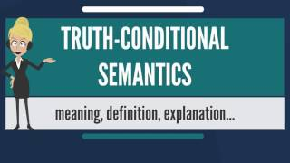 What is TRUTH-CONDITIONAL SEMANTICS? What does TRUTH-CONDITIONAL SEMANTICS mean?