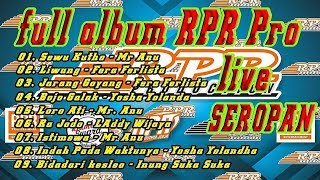 FULL ALBUM RPR PRO live SEROPAN 21 oktober 2017
