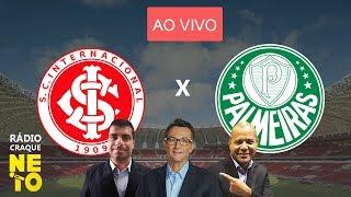 Internacional x Palmeiras - (AO VIVO) - Rádio Craque Neto - Brasileirão 2019 thumbnail